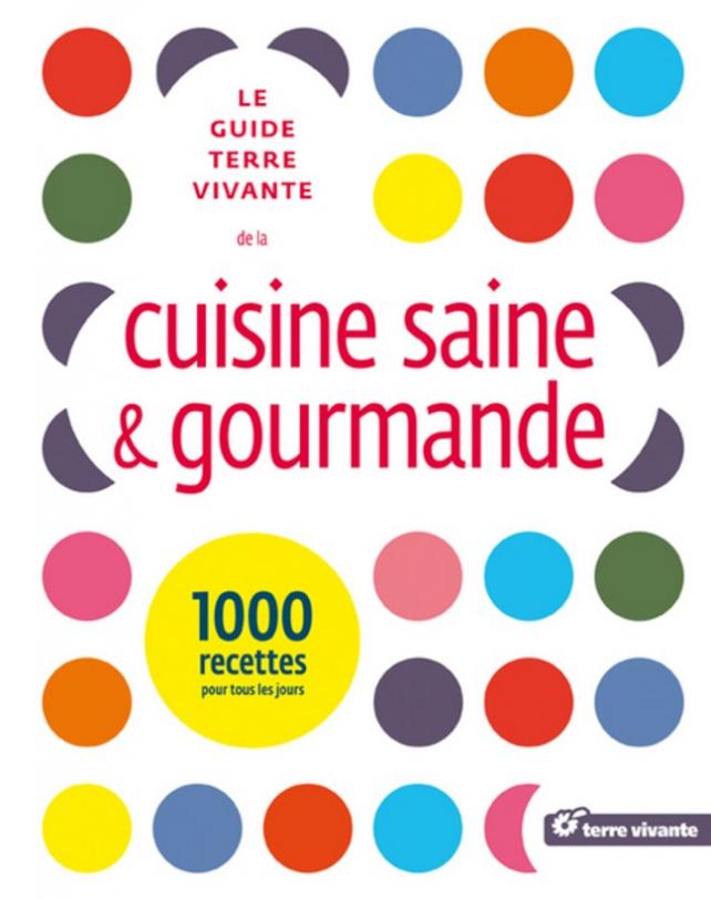 guide terre vivante de la cuisine saine et gourmande